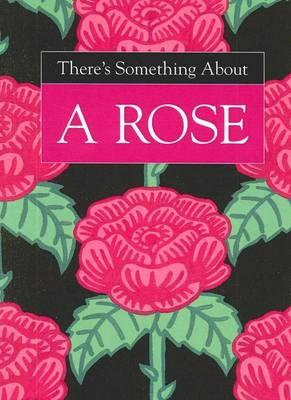 something about a rose